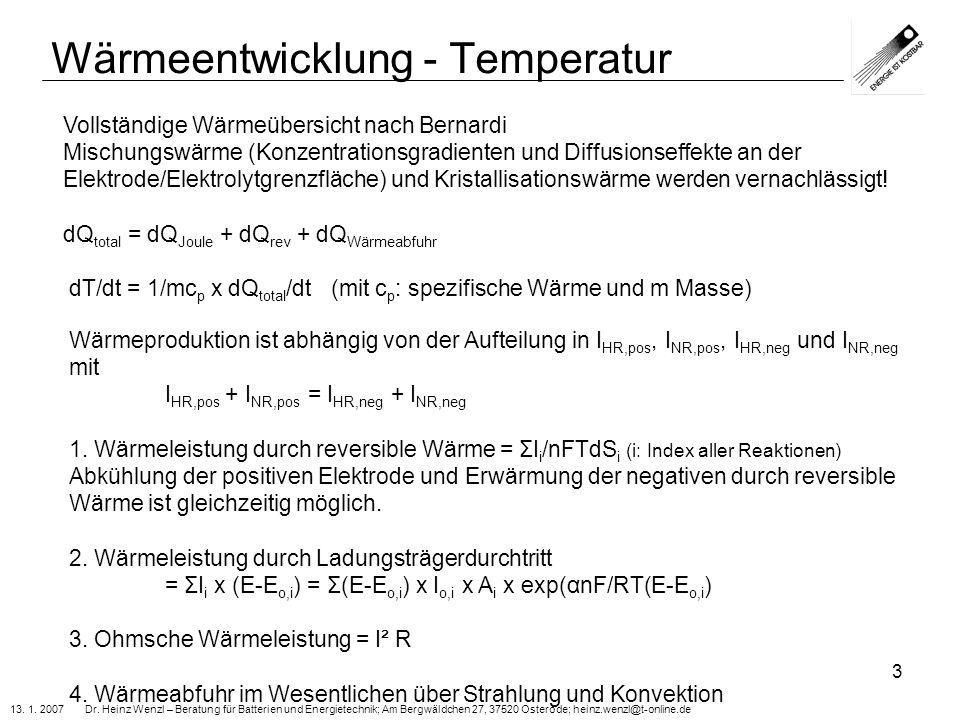 13. 1. 2007 Dr. Heinz Wenzl – Beratung für Batterien und Energietechnik; Am Bergwäldchen 27, 37520 Osterode; heinz.wenzl@t-online.de 3 Wärmeentwicklun