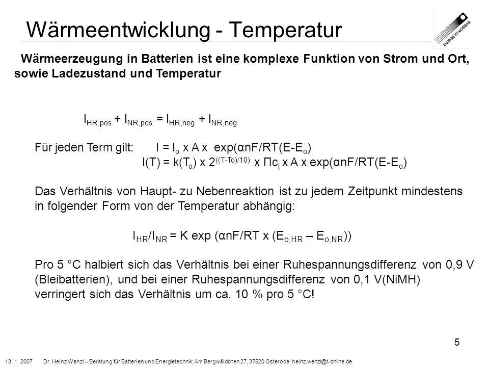 13. 1. 2007 Dr. Heinz Wenzl – Beratung für Batterien und Energietechnik; Am Bergwäldchen 27, 37520 Osterode; heinz.wenzl@t-online.de 5 Wärmeentwicklun