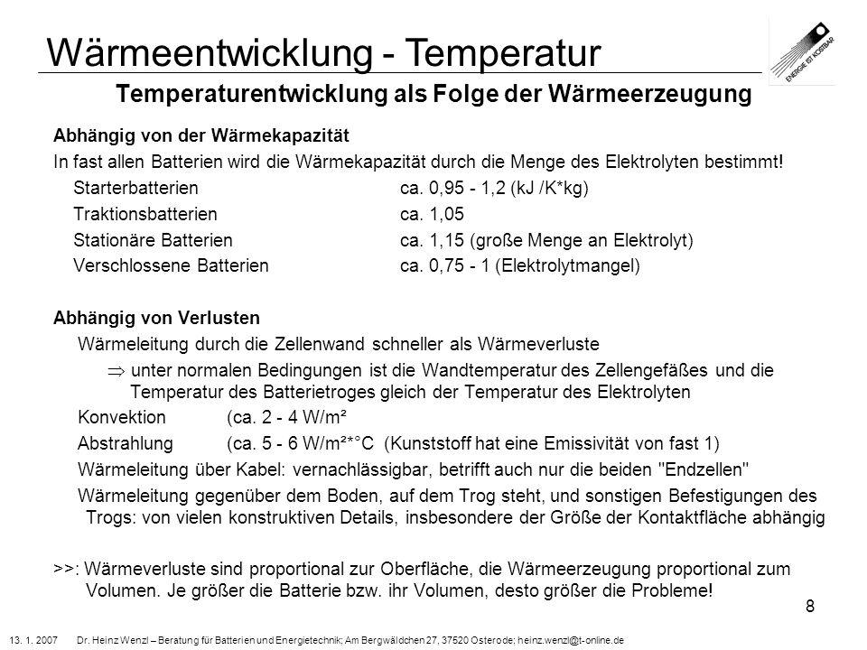 13. 1. 2007 Dr. Heinz Wenzl – Beratung für Batterien und Energietechnik; Am Bergwäldchen 27, 37520 Osterode; heinz.wenzl@t-online.de 8 Temperaturentwi