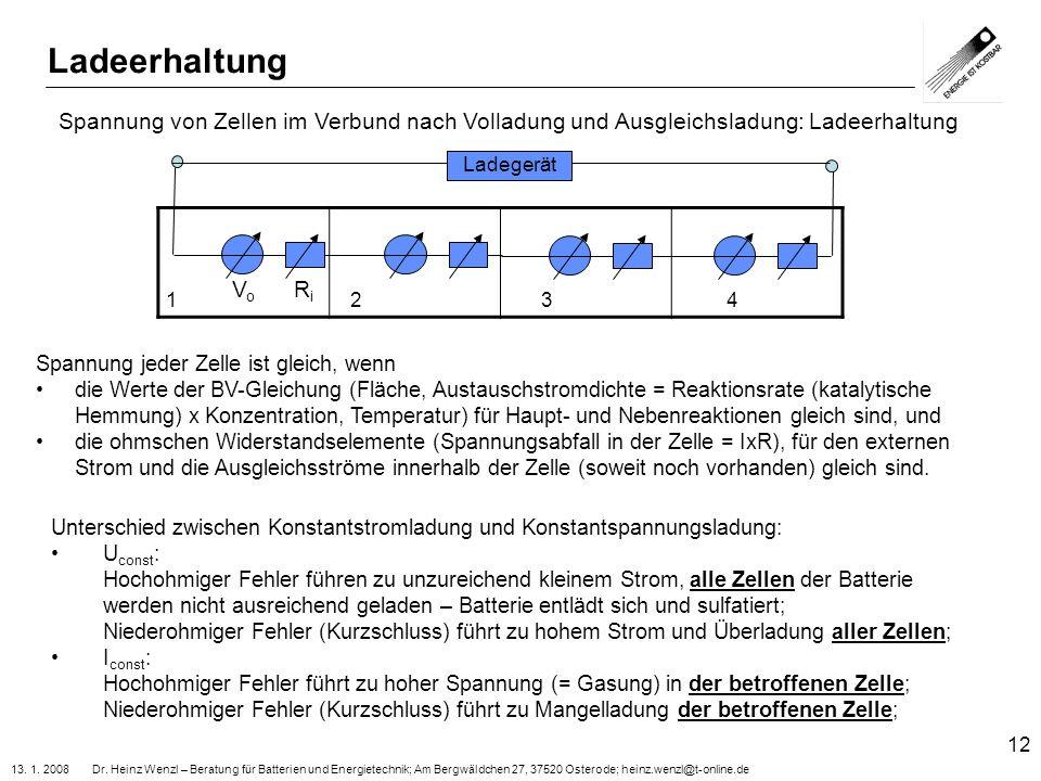 13. 1. 2008 Dr. Heinz Wenzl – Beratung für Batterien und Energietechnik; Am Bergwäldchen 27, 37520 Osterode; heinz.wenzl@t-online.de 12 V o R i Spannu