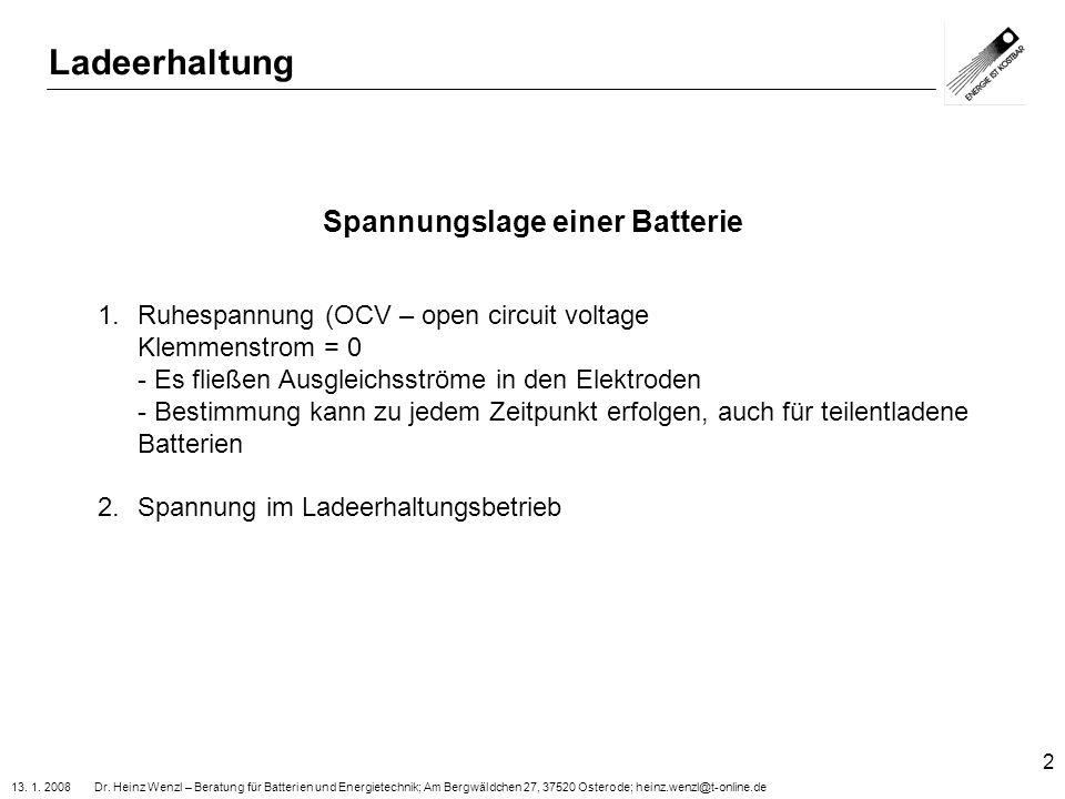 13. 1. 2008 Dr. Heinz Wenzl – Beratung für Batterien und Energietechnik; Am Bergwäldchen 27, 37520 Osterode; heinz.wenzl@t-online.de 2 Spannungslage e