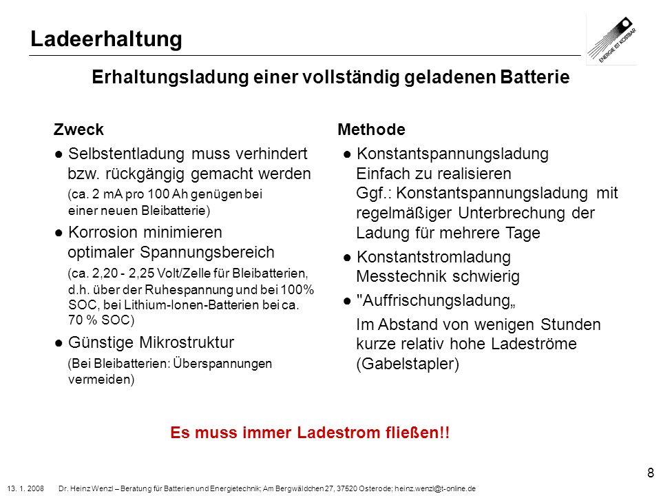 13. 1. 2008 Dr. Heinz Wenzl – Beratung für Batterien und Energietechnik; Am Bergwäldchen 27, 37520 Osterode; heinz.wenzl@t-online.de 8 Erhaltungsladun