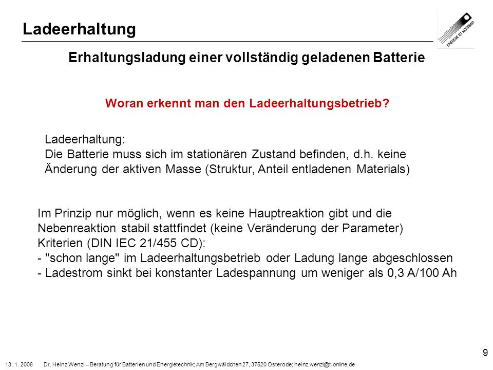 13. 1. 2008 Dr. Heinz Wenzl – Beratung für Batterien und Energietechnik; Am Bergwäldchen 27, 37520 Osterode; heinz.wenzl@t-online.de 9 Erhaltungsladun