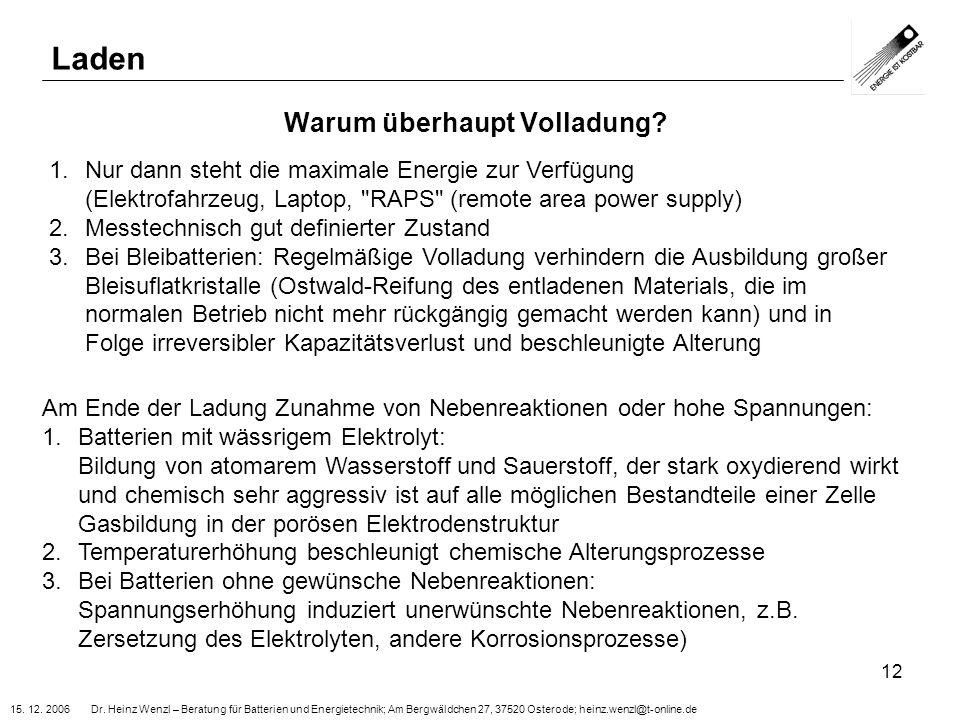 15. 12. 2006 Dr. Heinz Wenzl – Beratung für Batterien und Energietechnik; Am Bergwäldchen 27, 37520 Osterode; heinz.wenzl@t-online.de 12 Warum überhau