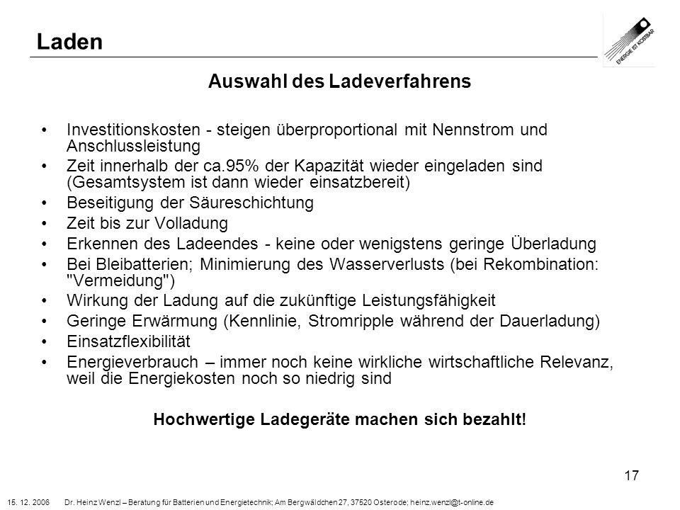 15. 12. 2006 Dr. Heinz Wenzl – Beratung für Batterien und Energietechnik; Am Bergwäldchen 27, 37520 Osterode; heinz.wenzl@t-online.de 17 Auswahl des L