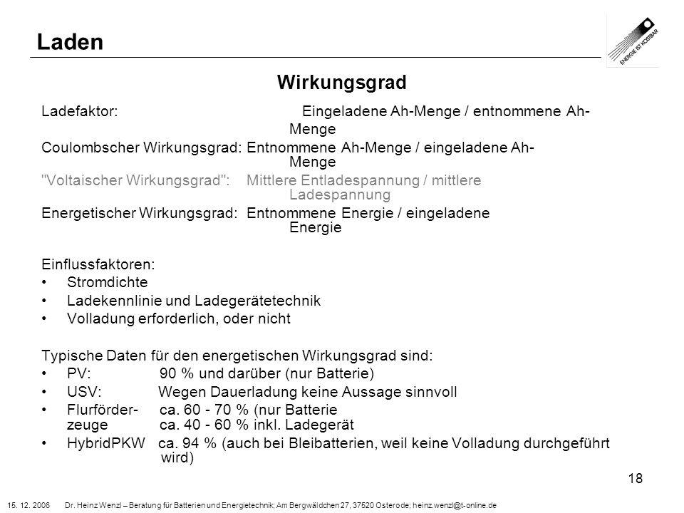 15. 12. 2006 Dr. Heinz Wenzl – Beratung für Batterien und Energietechnik; Am Bergwäldchen 27, 37520 Osterode; heinz.wenzl@t-online.de 18 Wirkungsgrad