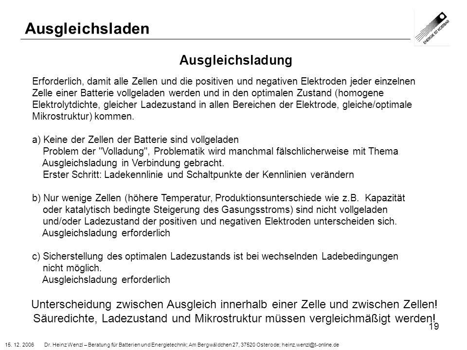15. 12. 2006 Dr. Heinz Wenzl – Beratung für Batterien und Energietechnik; Am Bergwäldchen 27, 37520 Osterode; heinz.wenzl@t-online.de 19 Ausgleichslad