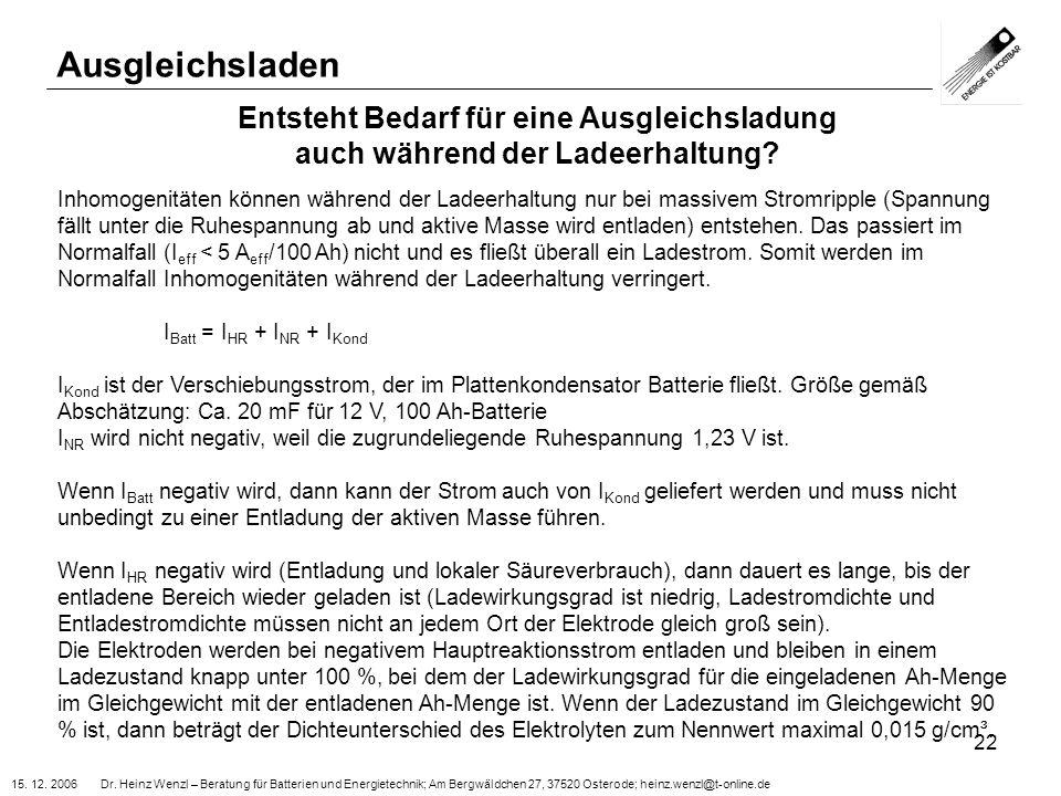 15. 12. 2006 Dr. Heinz Wenzl – Beratung für Batterien und Energietechnik; Am Bergwäldchen 27, 37520 Osterode; heinz.wenzl@t-online.de 22 Entsteht Beda