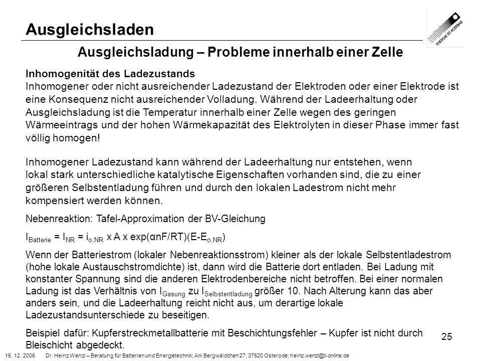15. 12. 2006 Dr. Heinz Wenzl – Beratung für Batterien und Energietechnik; Am Bergwäldchen 27, 37520 Osterode; heinz.wenzl@t-online.de 25 Ausgleichslad