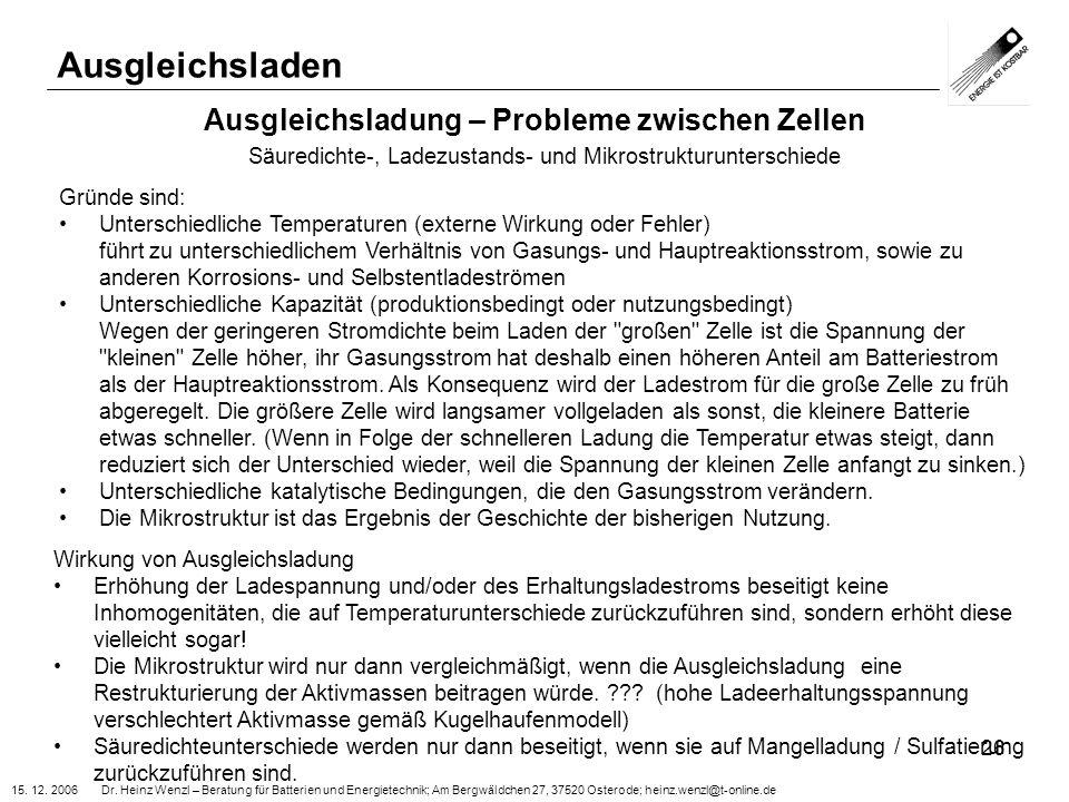 15. 12. 2006 Dr. Heinz Wenzl – Beratung für Batterien und Energietechnik; Am Bergwäldchen 27, 37520 Osterode; heinz.wenzl@t-online.de 26 Ausgleichslad