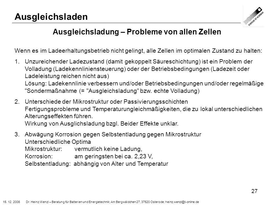 15. 12. 2006 Dr. Heinz Wenzl – Beratung für Batterien und Energietechnik; Am Bergwäldchen 27, 37520 Osterode; heinz.wenzl@t-online.de 27 Ausgleichslad