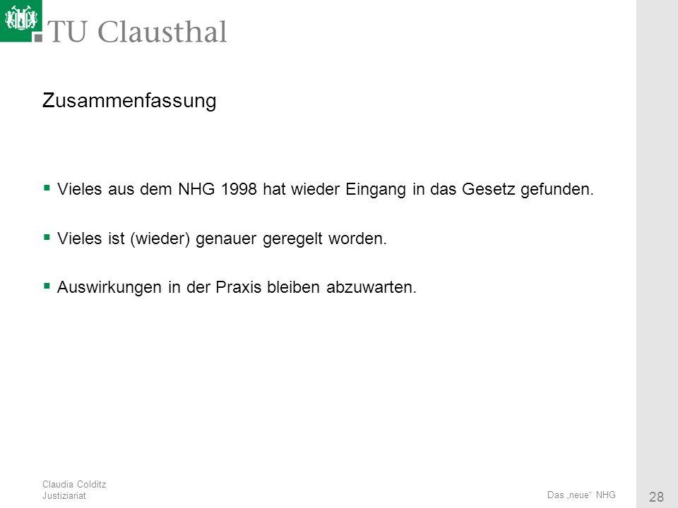 Claudia Colditz Justiziariat 28 Das neue NHG Zusammenfassung Vieles aus dem NHG 1998 hat wieder Eingang in das Gesetz gefunden. Vieles ist (wieder) ge