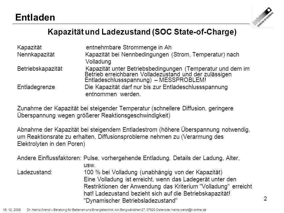 15. 12. 2006 Dr. Heinz Wenzl – Beratung für Batterien und Energietechnik; Am Bergwäldchen 27, 37520 Osterode; heinz.wenzl@t-online.de 2 Kapazität und