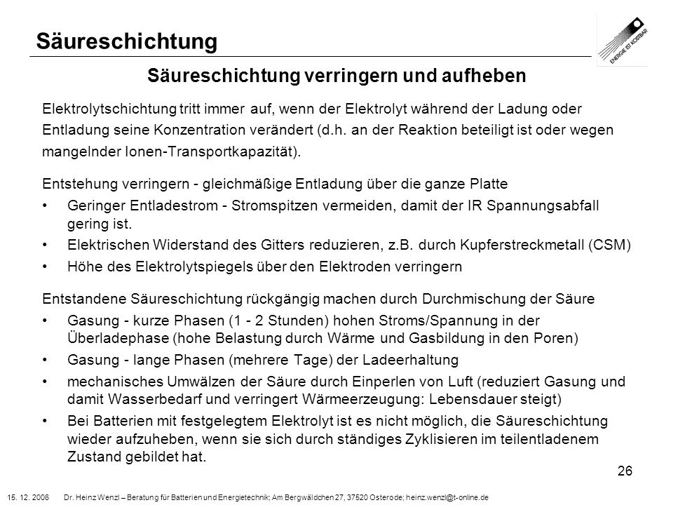 15. 12. 2006 Dr. Heinz Wenzl – Beratung für Batterien und Energietechnik; Am Bergwäldchen 27, 37520 Osterode; heinz.wenzl@t-online.de 26 Säureschichtu