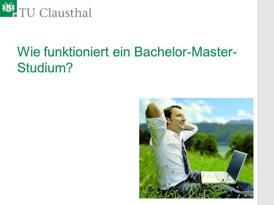 Wie funktioniert ein Bachelor-Master- Studium?