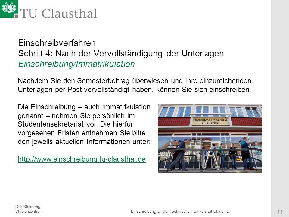 Referent Institut 11 Titel des Vortrages Einschreibverfahren Schritt 4: Nach der Vervollständigung der Unterlagen Einschreibung/Immatrikulation Nachde