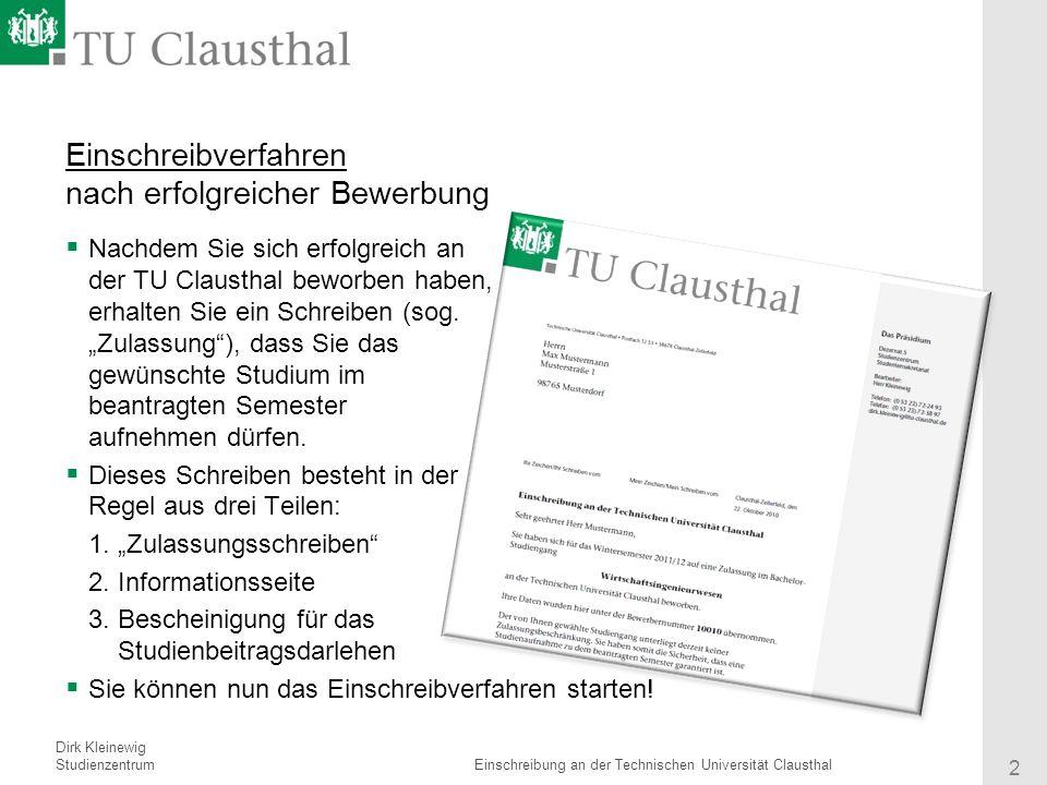 Referent Institut 2 Titel des Vortrages Einschreibverfahren nach erfolgreicher Bewerbung Nachdem Sie sich erfolgreich an der TU Clausthal beworben hab
