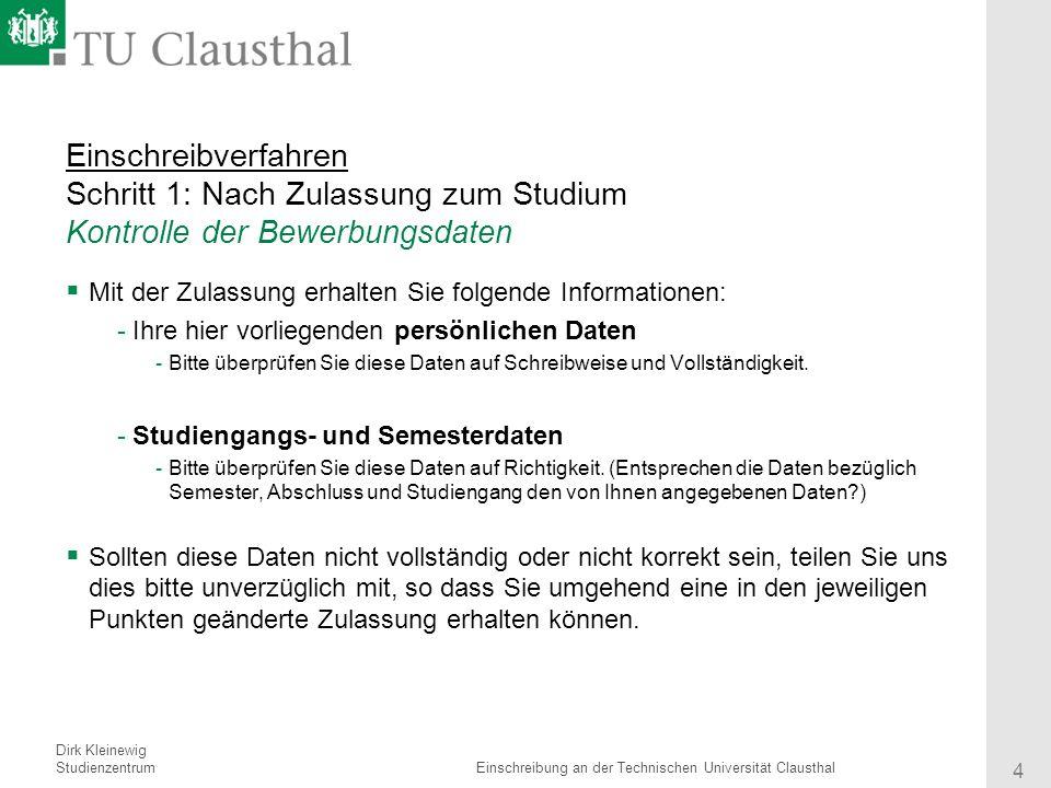 Referent Institut 5 Titel des Vortrages Sobald Sie sich sicher sind, dass Sie ein Studium an der TU Clausthal aufnehmen möchten – und die entsprechende Zulassung erhalten haben – sollten Sie den Semesterbeitrag zahlen.