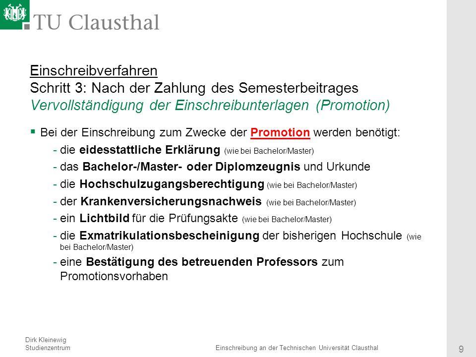 Referent Institut 9 Titel des Vortrages Einschreibverfahren Schritt 3: Nach der Zahlung des Semesterbeitrages Vervollständigung der Einschreibunterlag