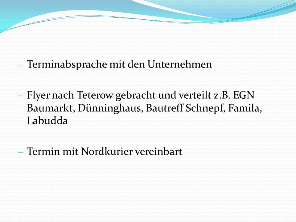 Terminabsprache mit den Unternehmen Flyer nach Teterow gebracht und verteilt z.B. EGN Baumarkt, Dünninghaus, Bautreff Schnepf, Famila, Labudda Termin