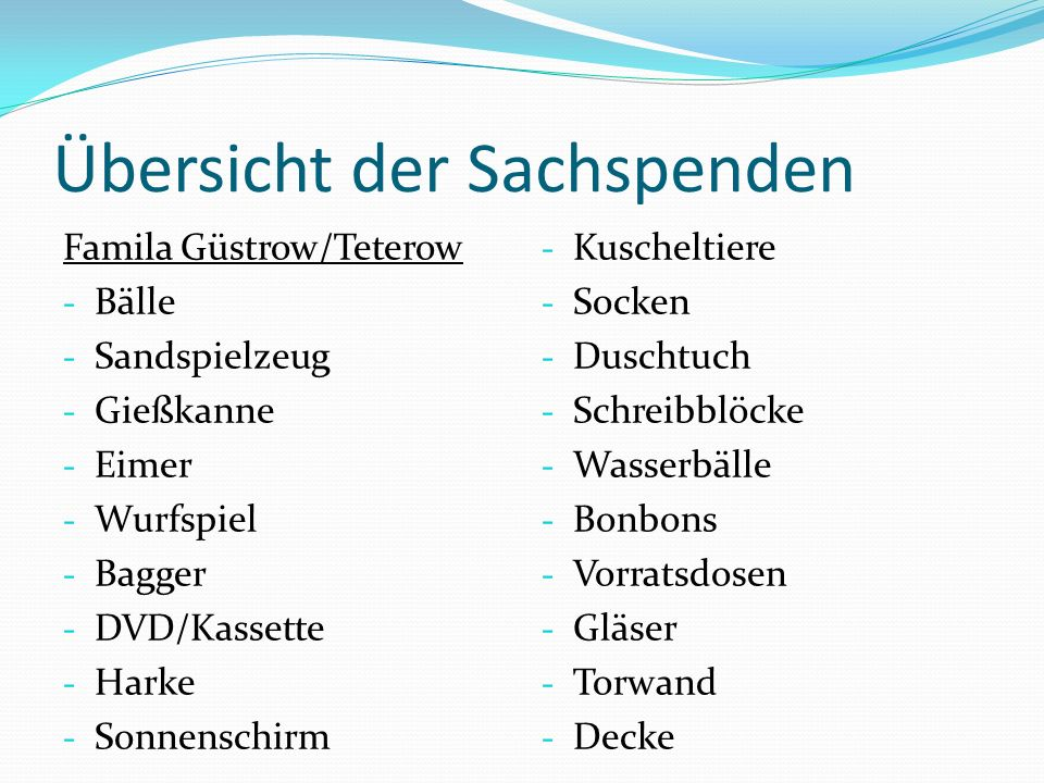 Übersicht der Sachspenden Famila Güstrow/Teterow - Bälle - Sandspielzeug - Gießkanne - Eimer - Wurfspiel - Bagger - DVD/Kassette - Harke - Sonnenschir