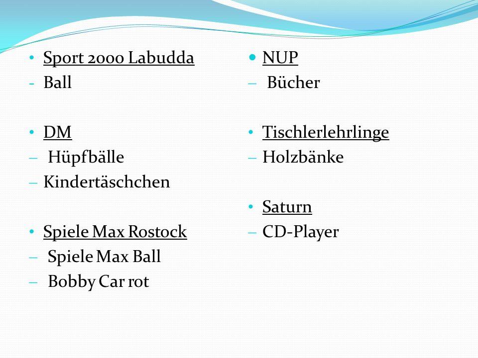 Sport 2000 Labudda - Ball DM Hüpfbälle Kindertäschchen Spiele Max Rostock Spiele Max Ball Bobby Car rot NUP Bücher Tischlerlehrlinge Holzbänke Saturn