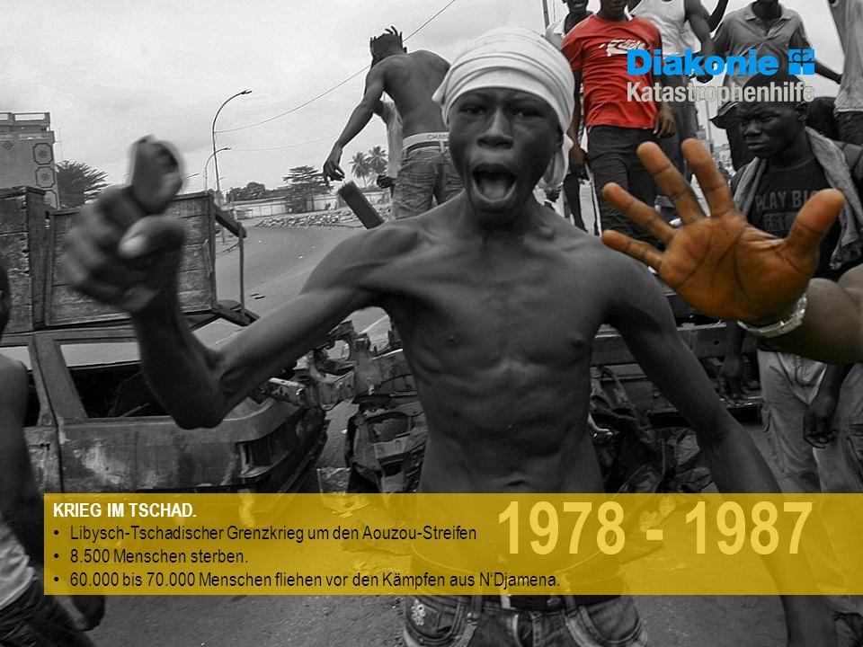 1978 - 1987 KRIEG IM TSCHAD. Libysch-Tschadischer Grenzkrieg um den Aouzou-Streifen 8.500 Menschen sterben. 60.000 bis 70.000 Menschen fliehen vor den