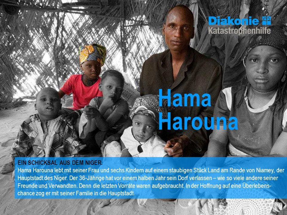 Hama Harouna EIN SCHICKSAL AUS DEM NIGER. Hama Harouna lebt mit seiner Frau und sechs Kindern auf einem staubigen Stück Land am Rande von Niamey, der