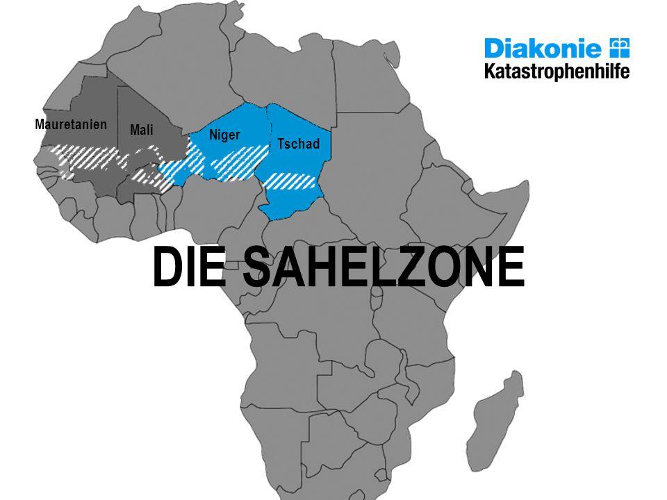 DIE SAHELZONE Niger Tschad Mauretanien Burkina Faso Projektgebiete der Diakonie Katastrophenhilfe Mali