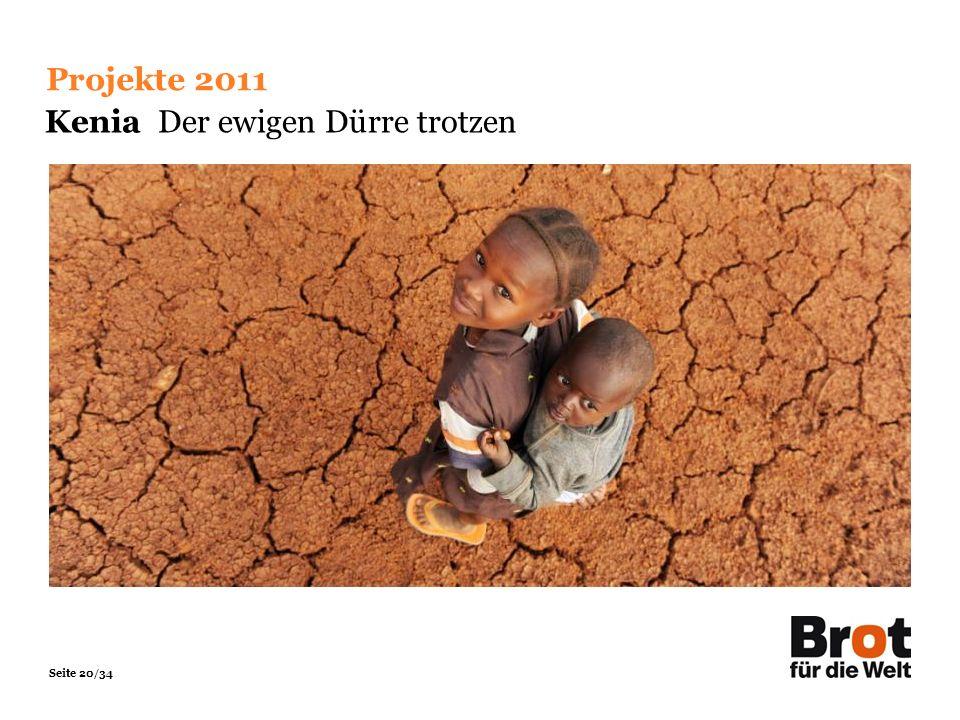 Seite 20/34 Projekte 2011 Kenia Der ewigen Dürre trotzen