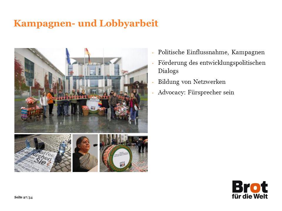 Seite 27/34 Kampagnen- und Lobbyarbeit Politische Einflussnahme, Kampagnen Förderung des entwicklungspolitischen Dialogs Bildung von Netzwerken Advoca