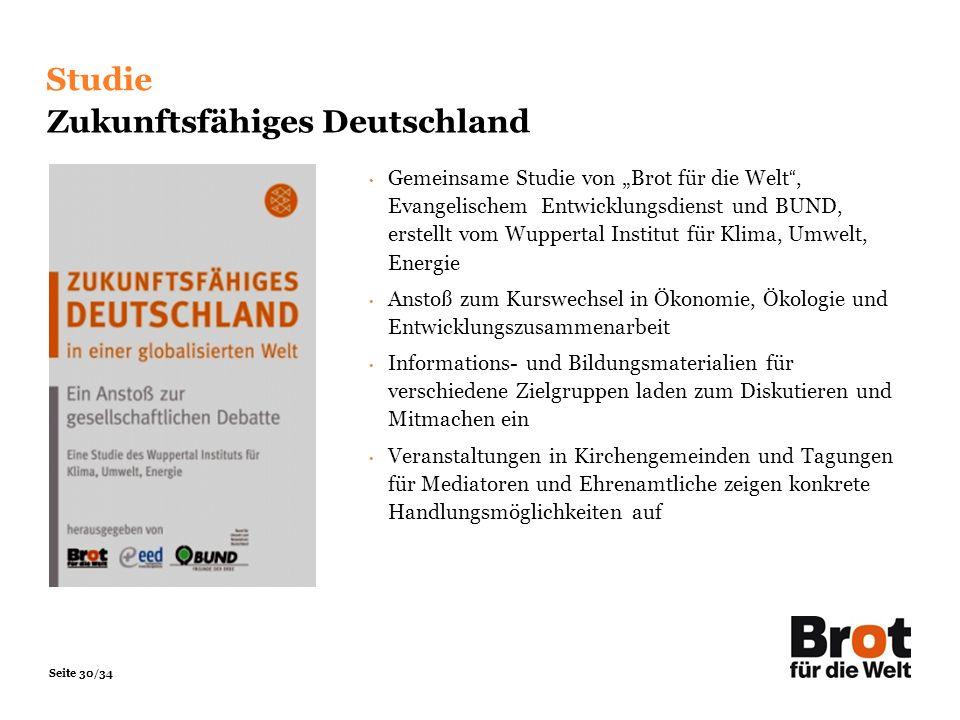 Seite 30/34 Gemeinsame Studie von Brot für die Welt, Evangelischem Entwicklungsdienst und BUND, erstellt vom Wuppertal Institut für Klima, Umwelt, Ene