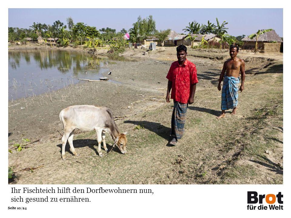 Seite 10/24 Ihr Fischteich hilft den Dorfbewohnern nun, sich gesund zu ernähren.