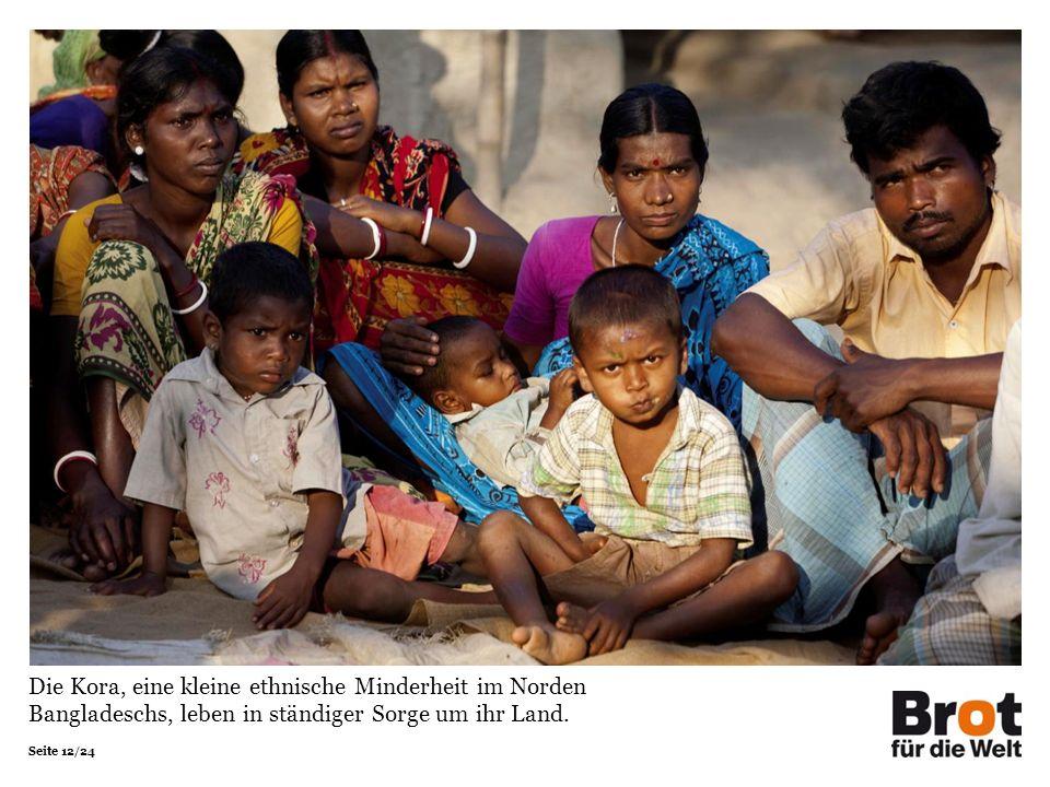 Seite 12/24 Die Kora, eine kleine ethnische Minderheit im Norden Bangladeschs, leben in ständiger Sorge um ihr Land.