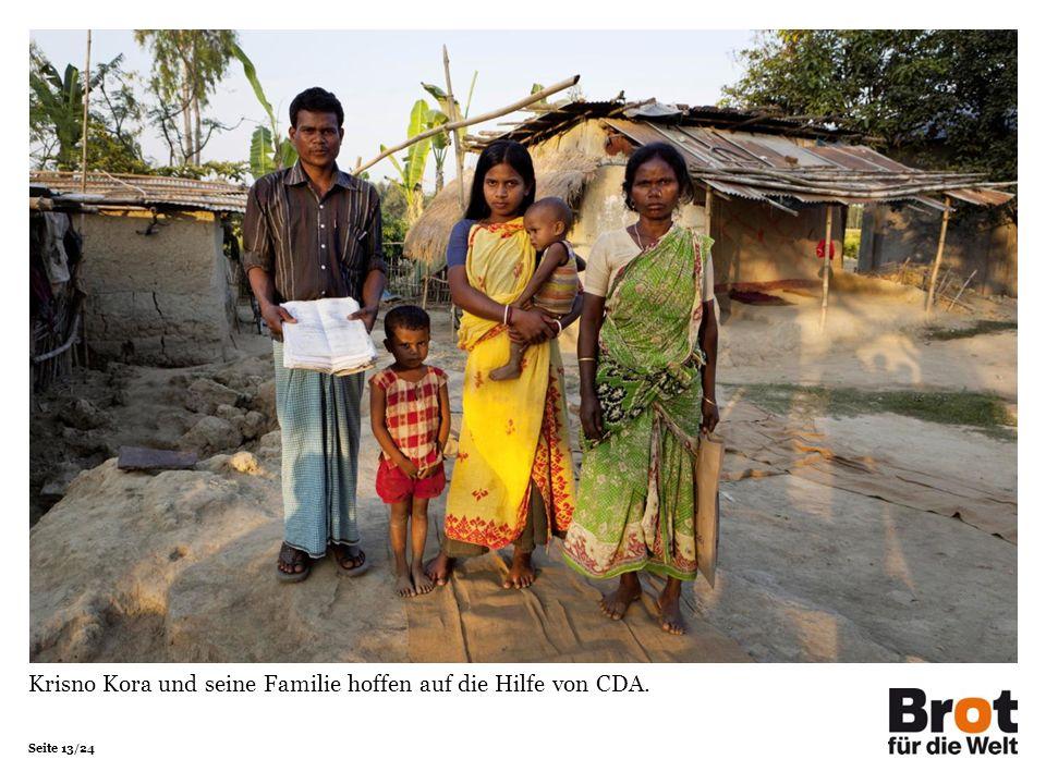 Seite 13/24 Krisno Kora und seine Familie hoffen auf die Hilfe von CDA.
