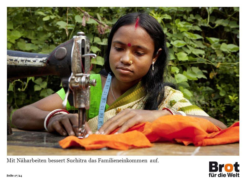 Seite 17/24 Mit Näharbeiten bessert Suchitra das Familieneinkommen auf.