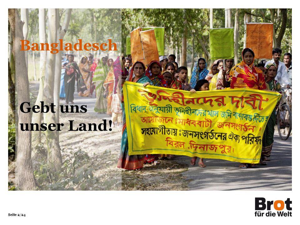 Seite 2/24 Gebt uns unser Land! Bangladesch