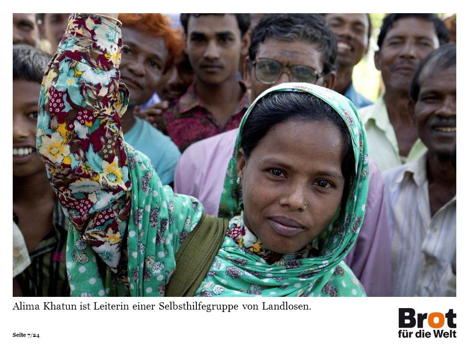 Seite 7/24 Alima Khatun ist Leiterin einer Selbsthilfegruppe von Landlosen.
