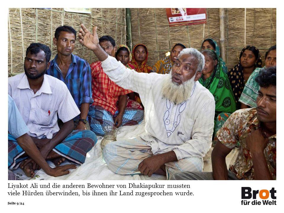 Seite 9/24 Liyakot Ali und die anderen Bewohner von Dhakiapukur mussten viele Hürden überwinden, bis ihnen ihr Land zugesprochen wurde.