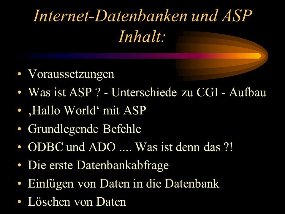 Internet-Datenbanken und ASP Inhalt: Voraussetzungen Was ist ASP .