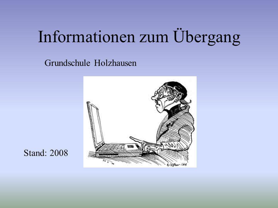 Informationen zum Übergang Grundschule Holzhausen Stand: 2008
