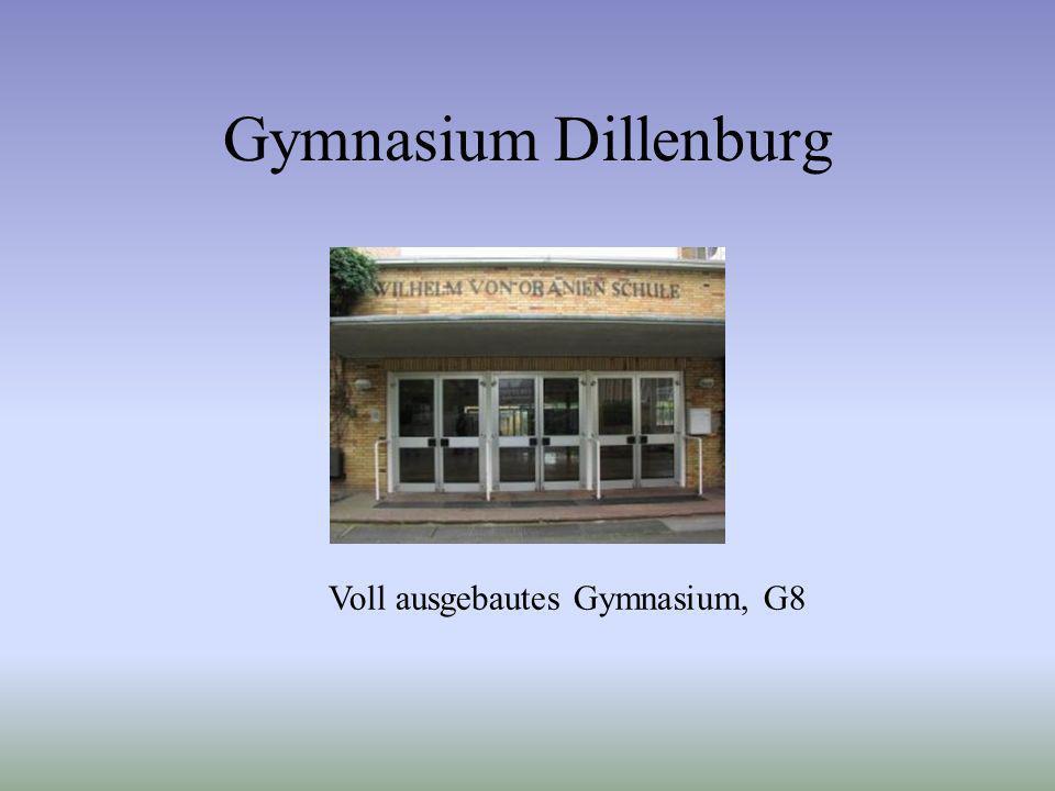 Gymnasium Dillenburg Voll ausgebautes Gymnasium, G8