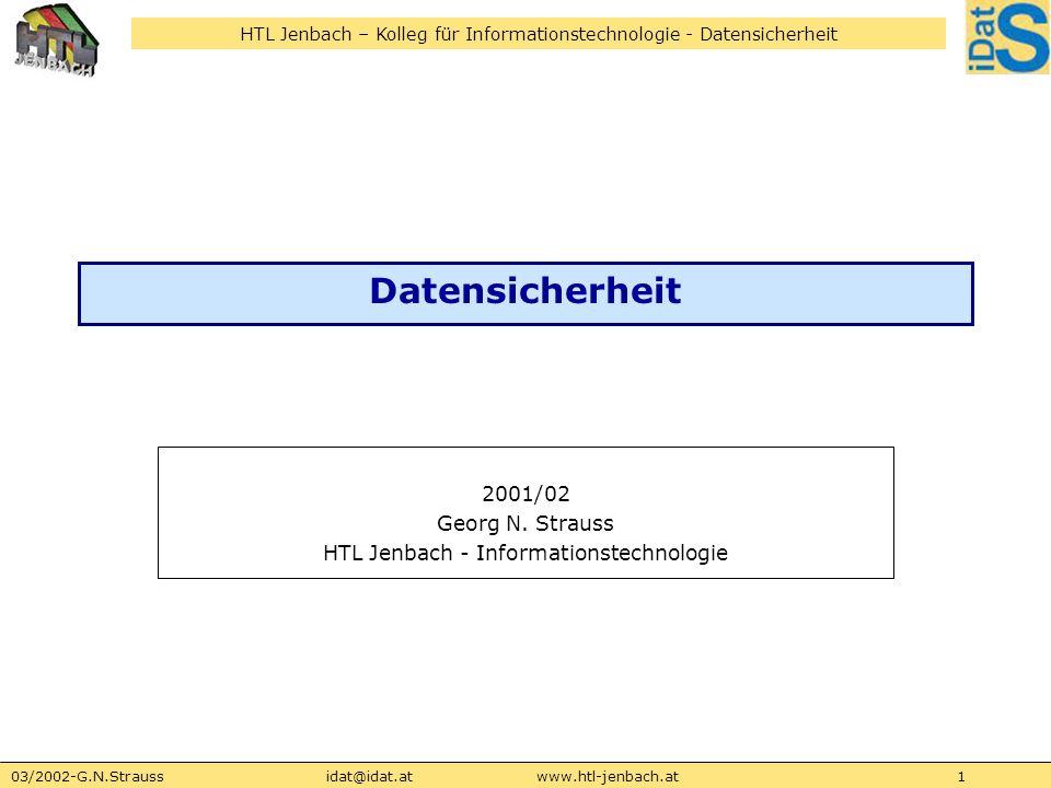 HTL Jenbach – Kolleg für Informationstechnologie - Datensicherheit 03/2002-G.N.Straussidat@idat.atwww.htl-jenbach.at12 EDAP Kriterien FTDS Systeme: arbeiten weiter, selbst wenn der Controller oder ein I/O Kanal des HD-Systems ausfällt FTDS+: trotz Ausfall des angeschlossenen Servers oder dessen I/O Kanal wird der Datenzugriff gewährleistet Hot-Swap fähig und durch USV geschützt in der Regel Bestandteil schneller Cluster, die über redundante Kanäle mit redundanten RAID Controllern arbeiten DTDS Systeme: soll sogar bei lokalem menschlichen Versagen, bzw.