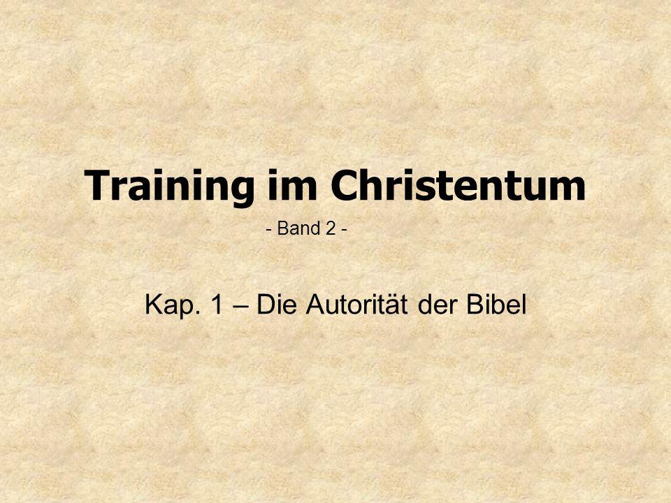 Training im Christentum Kap. 1 – Die Autorität der Bibel - Band 2 -