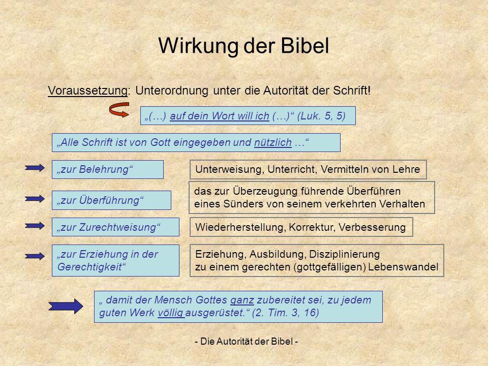 - Die Autorität der Bibel - Wirkung der Bibel Alle Schrift ist von Gott eingegeben und nützlich … Voraussetzung: Unterordnung unter die Autorität der