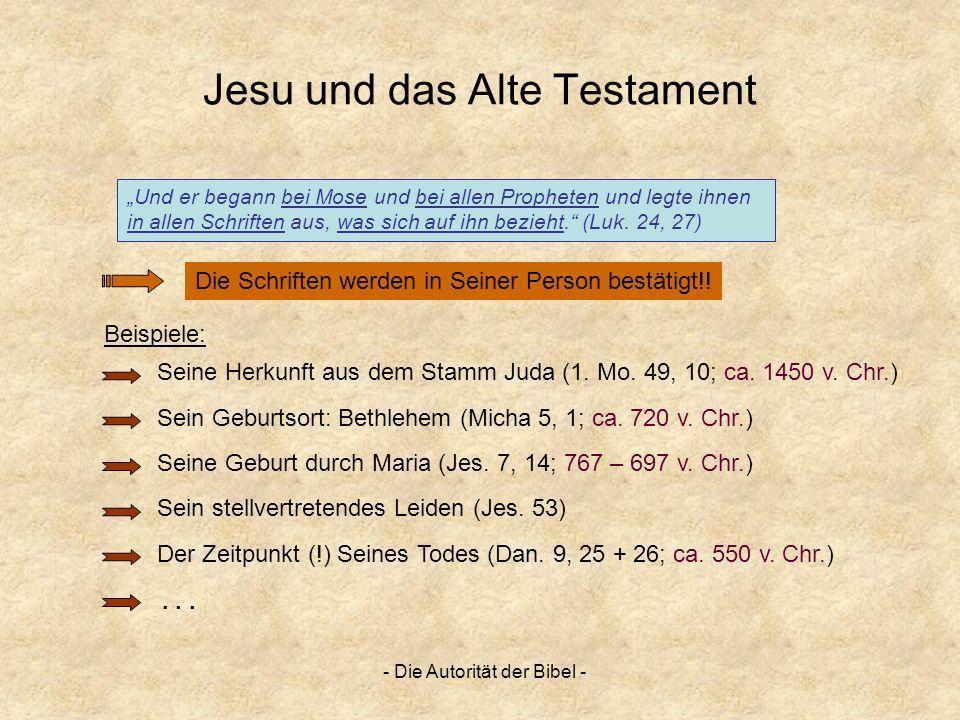 - Die Autorität der Bibel - Jesu und das Alte Testament Die Schriften werden in Seiner Person bestätigt!! Und er begann bei Mose und bei allen Prophet