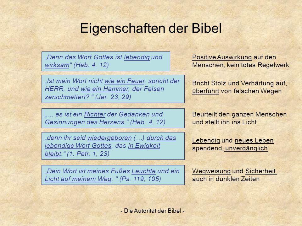 - Die Autorität der Bibel - Eigenschaften der Bibel Denn das Wort Gottes ist lebendig und wirksam (Heb. 4, 12) … es ist ein Richter der Gedanken und G
