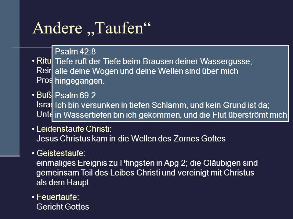 Rituelle Reinigungen im Judentum: Reinigung von Priestern sowie Eß- und Trinkgefäßen; Proselyten (= zum Judentum Bekehrter) Bußtaufe des Johannes: Isr