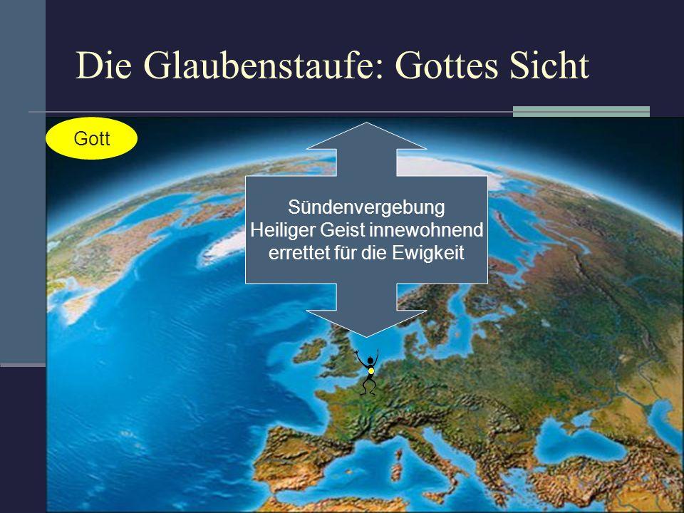 Die Glaubenstaufe: Gottes Sicht Gott Sündenvergebung Heiliger Geist innewohnend errettet für die Ewigkeit