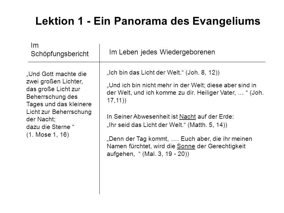 Lektion 1 - Ein Panorama des Evangeliums Im Schöpfungsbericht Im Leben jedes Wiedergeborenen Und Gott machte die zwei großen Lichter, das große Licht